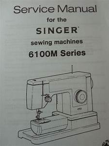 Singer Model 6100 6102 6101 6105 6106 6100m Sewing Machine