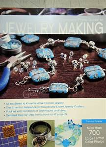 Complete Photo Guide To Jewelry Making