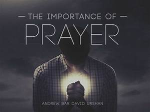 The Importance Of Prayer  Entire Article