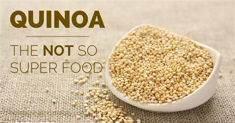 cuisine quinoa quinoa the not so food