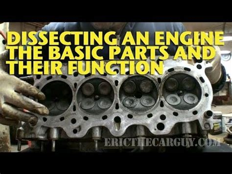 dissecting  engine  basic parts   functions