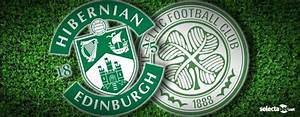 Hibernian v Celtic: Watch a Live Stream of the Scottish ...