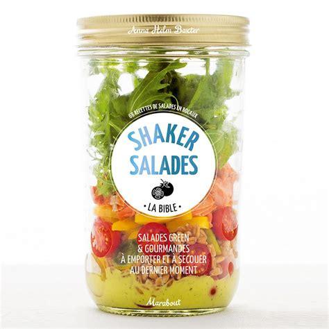 cuisine du monde marabout shaker salades la folie des salades en bocaux magazine