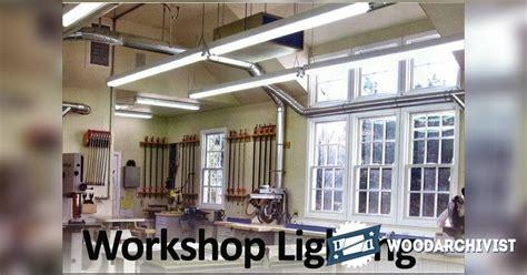 workshop lighting woodarchivist