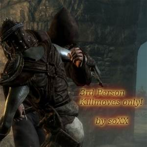 3rd Person Finishers only at Skyrim Nexus - mods and community