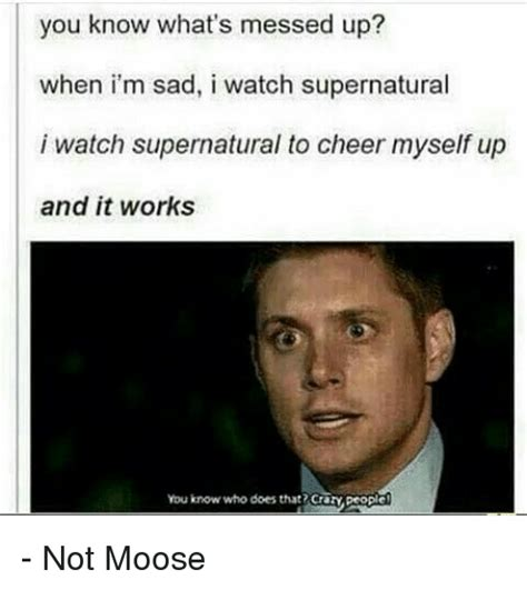 I Fucked Up Meme - 25 best memes about watch supernatural watch supernatural memes