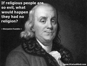 Ben Franklin Qu... Poverty And Religion Quotes