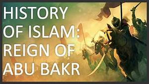 History of Islam, Part 1 of 5: Reign of Abu Bakr - YouTube