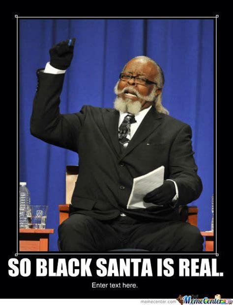 Black Santa Meme - black santa by ibeezfunny meme center