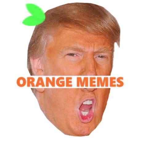 Orange Memes - funny orange memes of 2017 on sizzle no idea