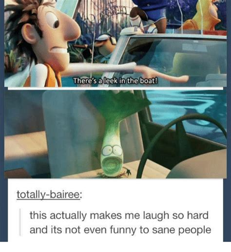 Leek Meme - there s a leek in the boat totally bairee this actually makes me laugh so hard and its not even