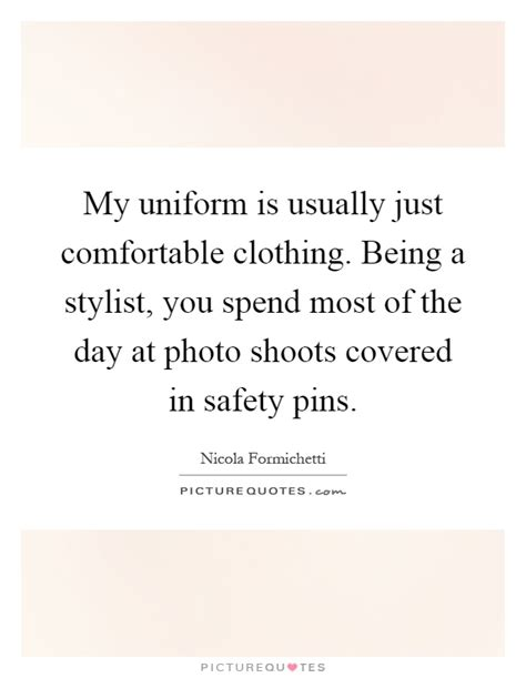 Quotes about Comfortable clothes (48 quotes)