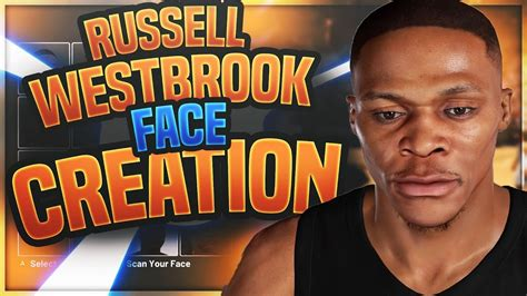 Best 2k20 Russell Westbrook Face Creation How To Make