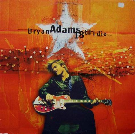 Bryan Adams  18 Til I Die (vinyl, Lp, Album) At Discogs