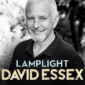 lamplight new version david essex singer actor and With david essex lamplight