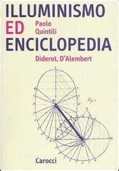 illuminismo enciclopedia illuminismo ed enciclopedia diderot d alembert