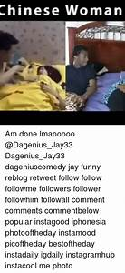 Chinese Woman Am Done Lmaooooo Dagenius_Jay33 ...