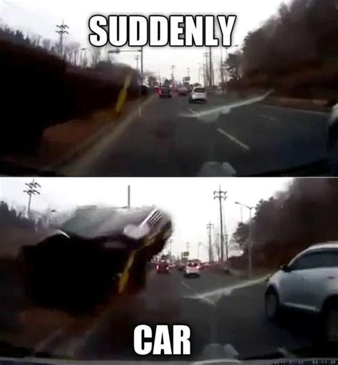 Suddenly Meme - warning this is the world s scariest and most shocking car crash video