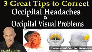 3, Great, Tips, To, Correct, Occipital, Headaches, U0026, Occipital, Visual, Problems, -, Dr, Mandell