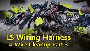 Ls Wiring Harness Part 3