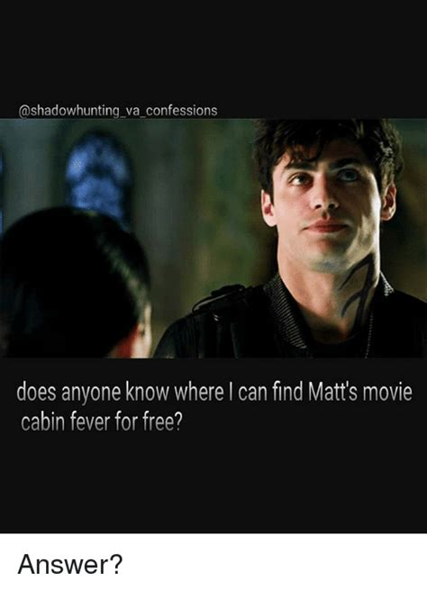 va confessions does anyone where can find matt s cabin fever for free answer