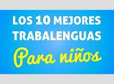 Los 10 mejores TRABALENGUAS PARA NIÑOS YouTube