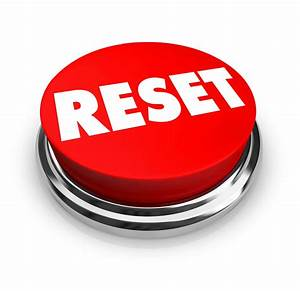 2 Clues It U0026 39 S Time To Press The Reset Button