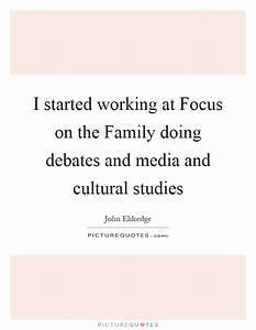 I started worki... Cultural Studies Quotes