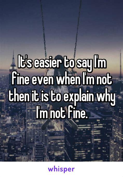 easier   im fine   im
