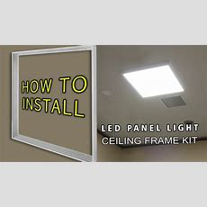 How To Install Led Panel Light Ceiling Frame Kit  Youtube