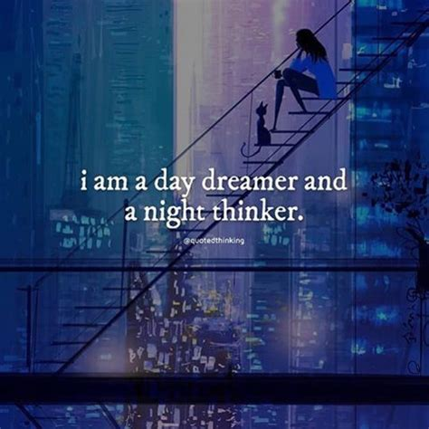 I Am A Day Dreamer And A Night Thinker Pictures, Photos