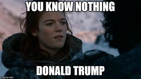You Know Nothing Meme - ygritte you know nothing imgflip