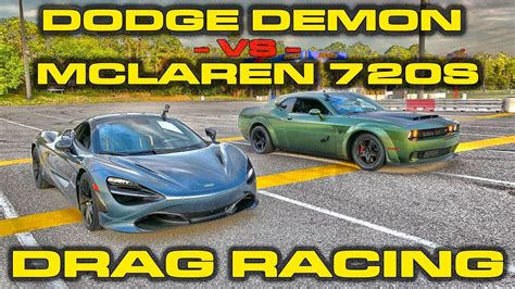 How will it perform in a drag race against a lam. 840HP Dodge Demon vs 710HP McLaren 720S Drag Racing 1/4 Mile - YouTube