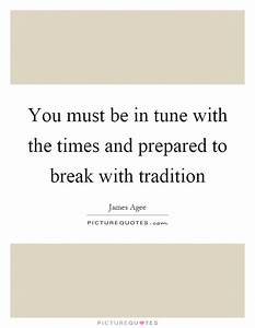 Tradition Quote... Break With Tradition Quotes