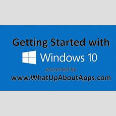 Getting Started With Windows 10 Tutorial Youtube