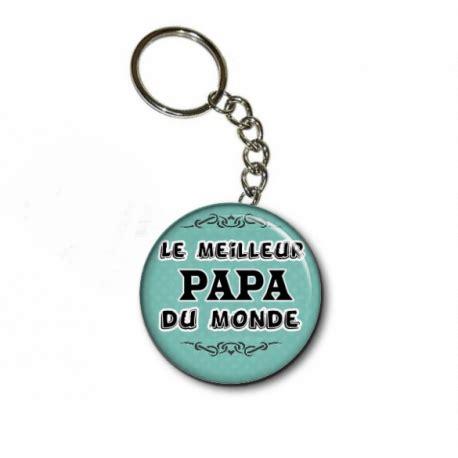 cadeau parfait  porte cles le meilleur papa du monde
