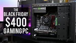 Black Friday Pc : black friday 400 gaming pc certified console killer youtube ~ Frokenaadalensverden.com Haus und Dekorationen