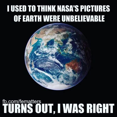 Earth Meme - flat earth memes for thought flat earth thought
