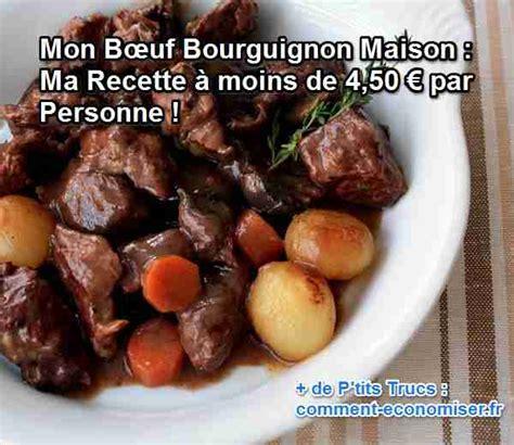 comment cuisiner un bourguignon mon bœuf bourguignon maison ma recette à moins de 4 50