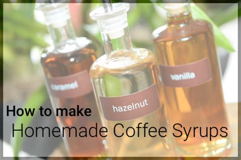 Coffee syrups are a good way of flavouring your beloved coffee. How to Make Homemade Coffee Syrups | Royal Cup Coffee