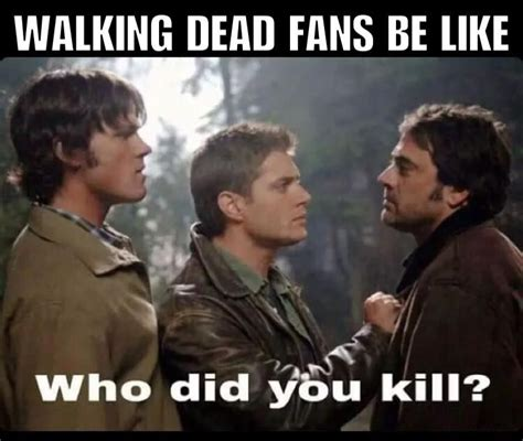 Memes Supernatural - the walking dead supernatural funny meme twd the best show this is now questionable
