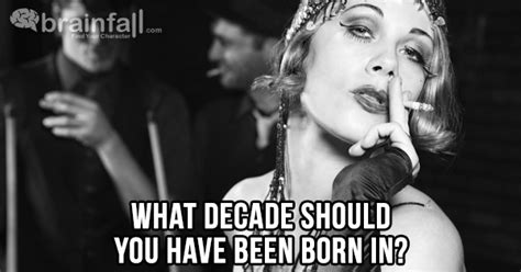 What Decade Should You Have Been Born In?