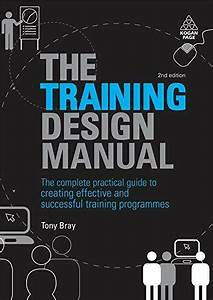 Training Design Manual  Complete Practical Guide To By