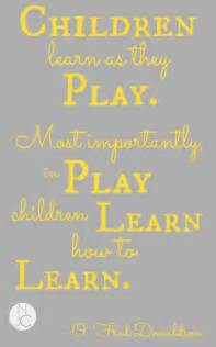 Quotes About Learning through Play