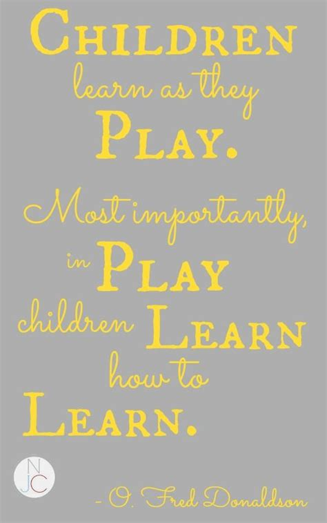 Quick Thought Play To Learn (not Just Cute) Quotes