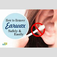 How To Remove Earwax Safely And Easily  Fab How