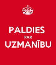PALDIES PAR UZMANĪBU - KEEP CALM AND CARRY ON Image Generator