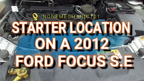 Ford Focus Starter Location Youtube