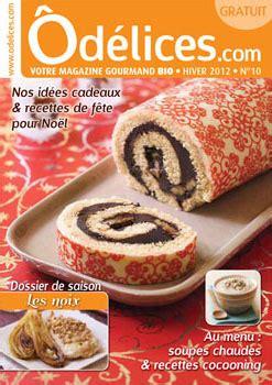 magazine de cuisine gratuit où trouver le magazine de cuisine gratuit odelices n 10