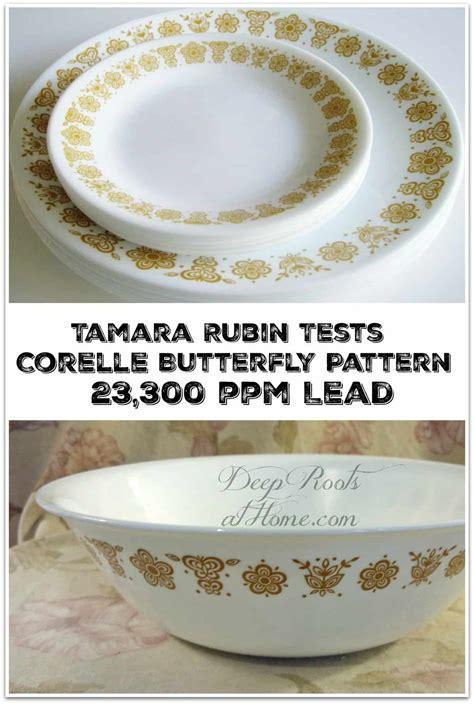lead corelle pattern butterfly tamara rubin ppm tests dishes corning paint plates corningware china bowls poison toxic children